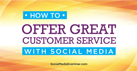 offer customer service with social media