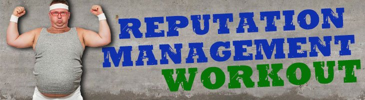reputation management workout