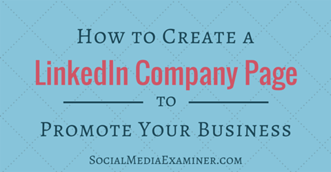 create linkedin company page to promote business