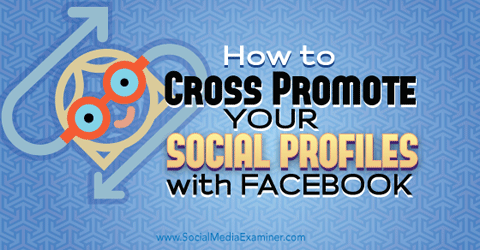 cross promote social profiles with facebook