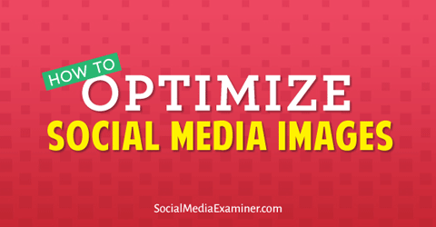 optimize social media images