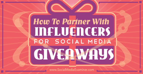 partner with influencers for social media giveaways