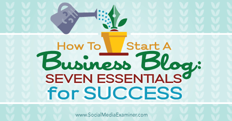 seven essentials for a business blog