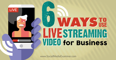 use live stream video for business